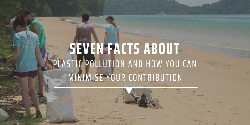 Seven facts about plastic pollution and how you can minimise your contribution